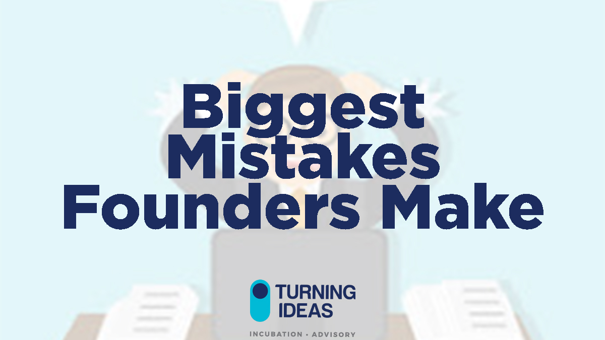 2 Biggest Mistakes Founders Make