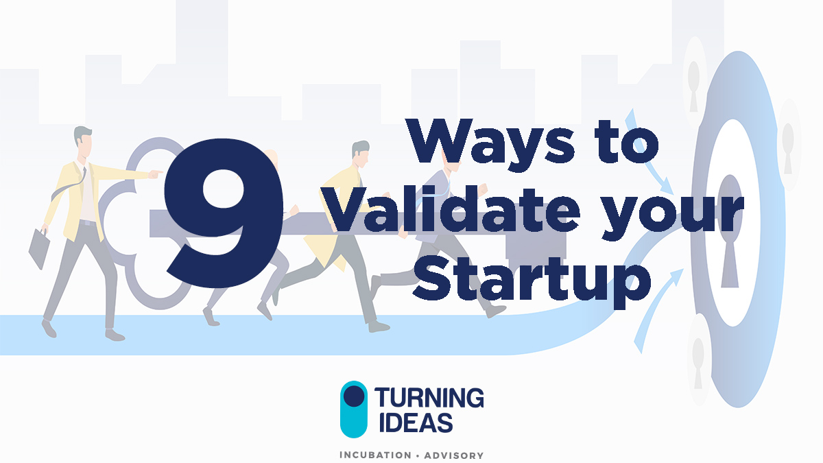 9 ways to validate your startup