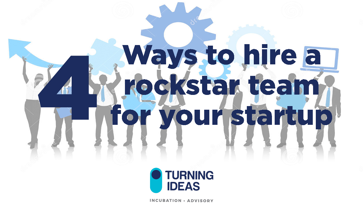 Ways to Hire a Rockstar Team for your Startup